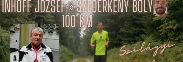 Szilágyi Gyula – Futás – A Versenyszervezők – Inhoff József » Szederkény Bóly 100 km