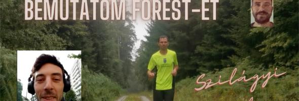 Szilágyi Gyula – Futás – Interjú – Bemutatom Forest-et