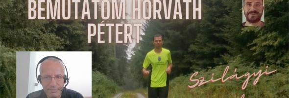Szilágyi Gyula – Futás – Interjú – Bemutatom Horváth Pétert