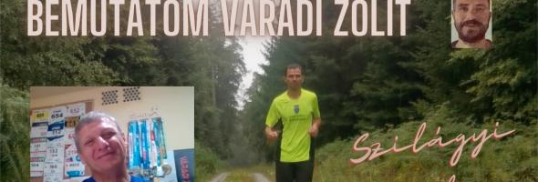 Szilágyi Gyula – Futás – Interjú – Bemutatom Váradi Zolit