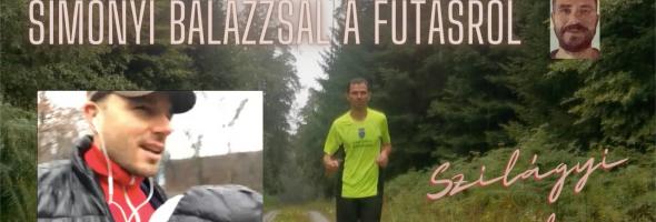 Szilágyi Gyula – Futás – Interjú – Beszélgetés Simonyi Balázzsal a futásról