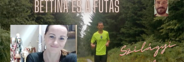 Szilágyi Gyula – Futás – Interjú – Dr. Csábi Bettina és a futás